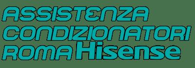 assistenza condizionatori Hisense Roma, manutenzione condizionatori Hisense Roma, riparazione condizionatori Hisense Roma, ricariche condizionatori Hisense Roma